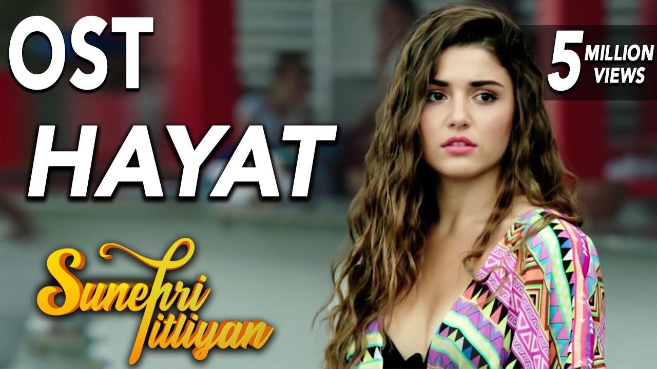Download Hayat   Sunehri Titliyan OST ft. Shuja Haider   Turkish Drama   Hande Ercel   Dramas Central