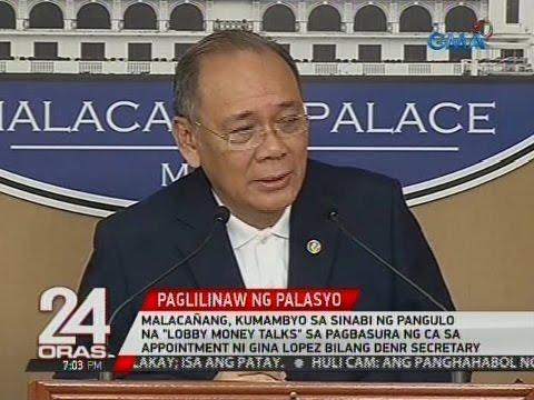"""24 Oras: Malacañang, kumambyo sa """"lobby money talks"""" sa pagbasura ng appointment ni Gina Lopez"""