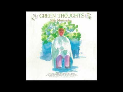 Ken Muramatsu Green Thoughts 1985 Full Album