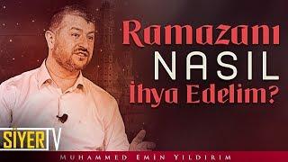 Ramazanı Nasıl İhya Edelim? | Muhammed Emin Yıldırım