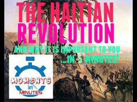 THE HAITIAN REVOLUTION and why it is important to you in 5 minutes