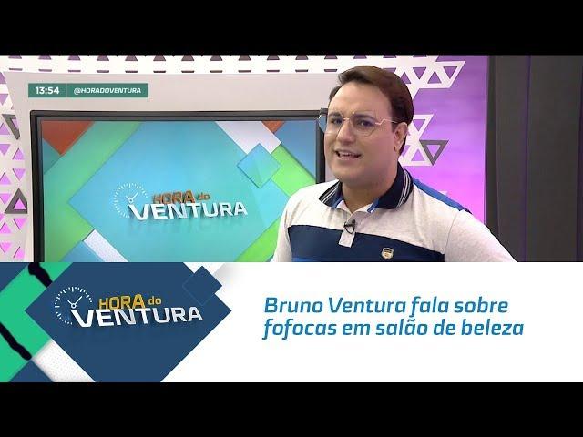 Bruno Ventura fala sobre fofocas em salão de beleza - Bloco 01