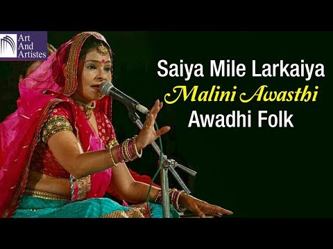 Malini Awasthi | Saiya Mile Larkaiya | Awadhi Folk | Rajasthani Song | Idea Jalsa | Art and Artistes