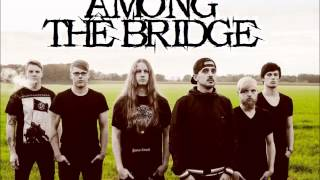 Among the Bridge - Rotten Memories (Demo)