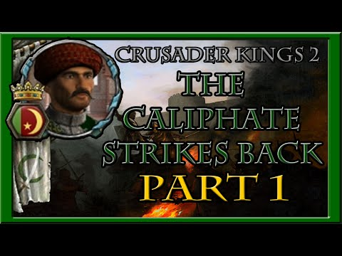 CK2 | The Caliphate Strikes Back - Part 1