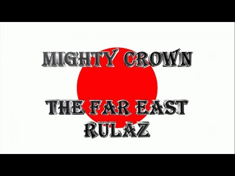 Mighty Crown - The Far East Rulaz 100% Dubplate Mix