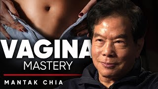 How To Master The Vagina Part 1 - Mantak Chia Explains All