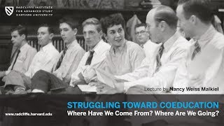 Struggling toward Coeducation | Nancy Weiss Malkiel || Radcliffe Institute thumbnail