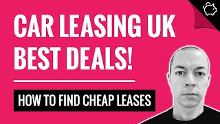 Best UK Car Leasing Deals (HOW TO FIND CHEAP CAR LEASES)