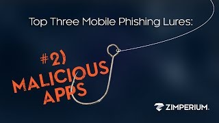 Top Three Mobile Phishing Lures: #2) Malicious Apps