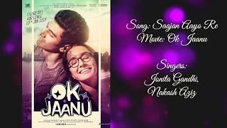 Saajan Aayo Re | OK Jaanu | Lyric Video | Jonita Gandhi, Nakash Aziz