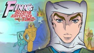 Finn's Bizarre Adventure Time Op (Jojo OP 5 Parody)