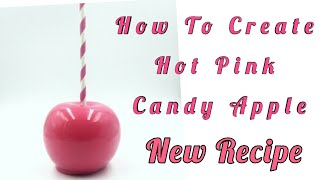 New Candy Apple Recipe/Hot Pink