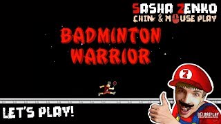 Badminton Warrior Gameplay (Chin & Mouse Only)