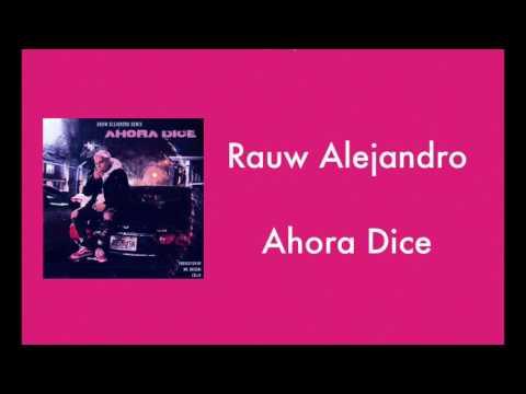Ahora dice (remix letra)  Rauw Alejandro