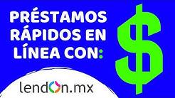 💸 PRÉSTAMOS RÁPIDOS EN LÍNEA con LENDON México ✅