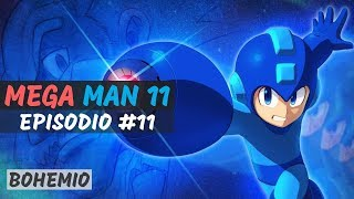 Mega Man 11: Otra vez los jefes D:   Episodio #11
