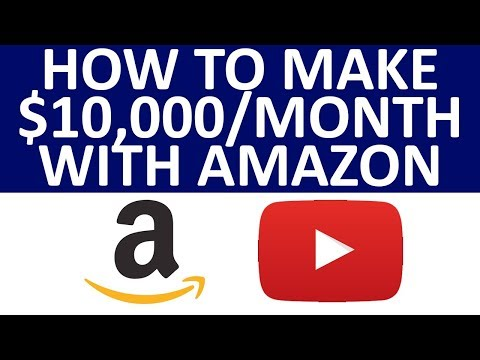 How To Make Money Online ($10,000 Per Month) With Amazon And YouTube