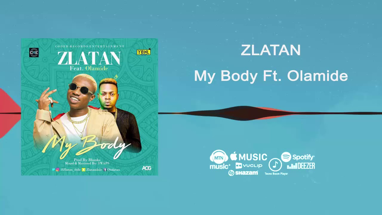 Download Zlatan ft Olamide - My Body [Official Audio] | FreeMe TV