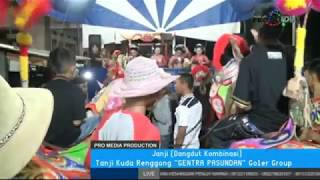 Janji Dangdut Kombinasi Tanji Kuda Renggong GENTRA PASUNDAN Goler Group 10 5 2017