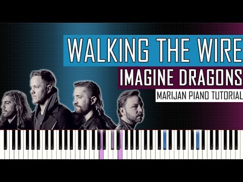 How To Play: Imagine Dragons - Walking The Wire | Piano Tutorial