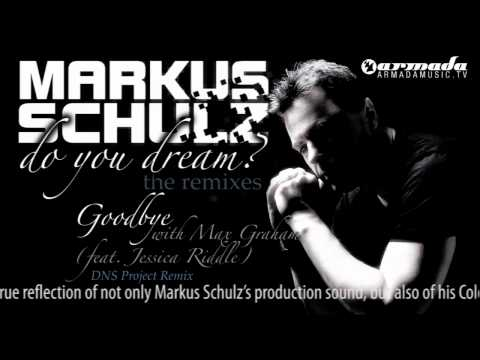 Markus Schulz & Max Graham feat. Jessica Riddle - Goodbye (DNS Project Remix)