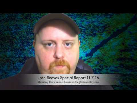 Josh Reeves-Special Report-11-7-16-The Standing Rock Giants Coverup