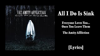 The Amity Affliction - All I Do Is Sink [Lyrics]