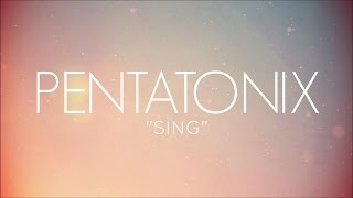 PENTATONIX - SING (LYRICS)