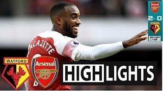 Arsenal Vs Watford  2 -0  Highlights  & All Goals 2019