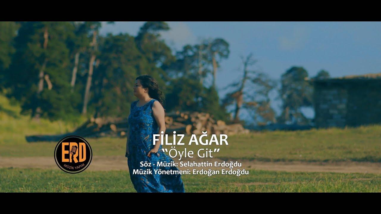 Filiz Ağar - Öyle Git ( Official Video 2020 )