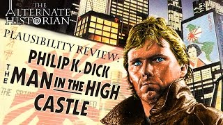 Plausibility Review: The Man in the High Castle by Philip K. Dick