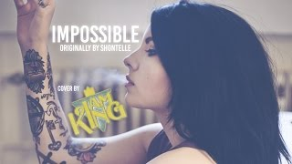 "Shontelle - Impossible [Band: I Am King] (Punk Goes Pop Style Cover) ""Post-Hardcore"""