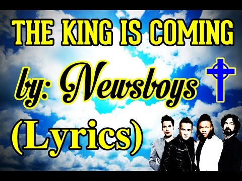 The King is Coming by Newsboys [Lyrics]