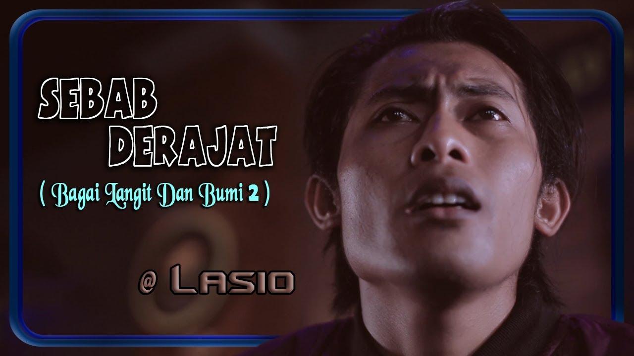 Lasio der Wijck (SoTo13) ~ SEBAB DERAJAT _ Bagai Langit Dan Bumi 2 _ d'Laz Band #1