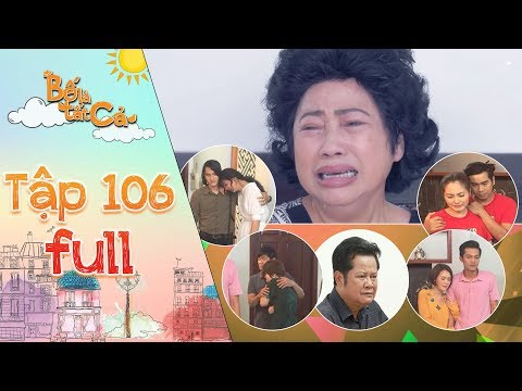Bố là tất cả   tập 106 full: Cả nhà không kiềm được nước mắt khi cô Ba hành hạ tự trách bản thân