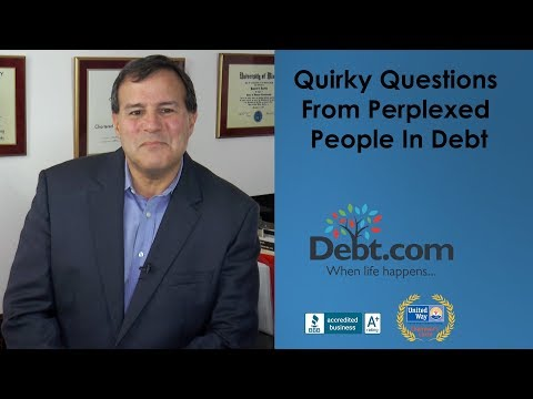 Quirky Questions From Perplexed People In Debt