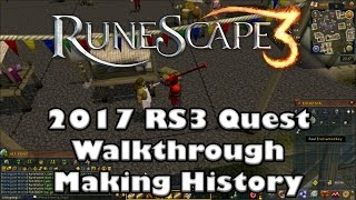 RS3 Quest Guide - Making History - 2017(Up to Date!)