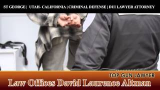 ST. GEORGE Utah Criminal Defense Lawyer Attorney CALIFORNIA ST