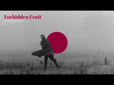 Golden Parazyth - Forbidden Fruit (Official Audio)