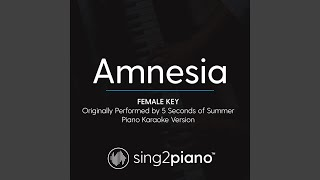 Amnesia (Female Key) (Originally Performed By 5 Seconds of Summer) (Piano Karaoke Version)