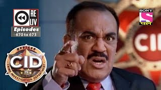 Weekly Reliv | CID |  12th May 2018  to 18th May 2018 | Episode 670 to 673