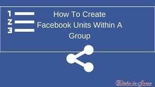 How To Create Facebook Units Within A Group