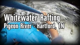 Whitewater Rafting the Pigeon River - Hartford, Tennessee