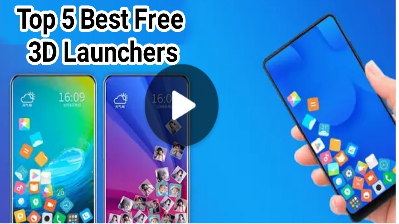 Top 5 Best Free 3D Launchers 2019 for (Android) Smartphones