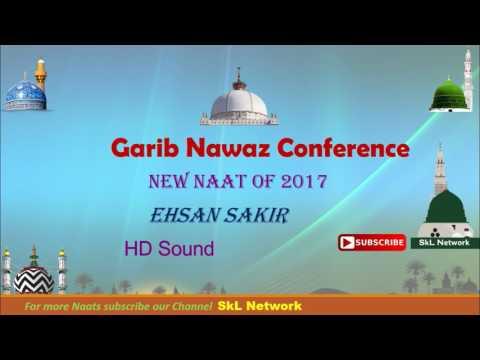 Ehsan Sakir || Naya Kaalam... Nabi Nabi bol Nabi Nabi @Garib Nawaz Conference ..13/04/2017 *Hd Sound