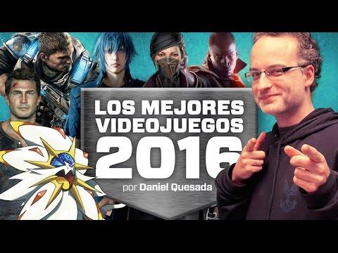 Daniel Quesada - Los mejores juegos de 2016 y los más esperados de 2017