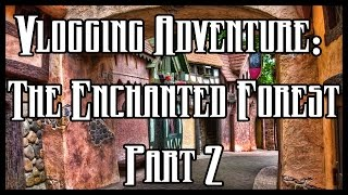 Vlogging Adventure: The Enchanted Forest Part 2