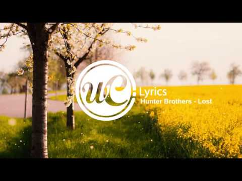 Hunter Brothers - Lost (Lyric Video) 🎵