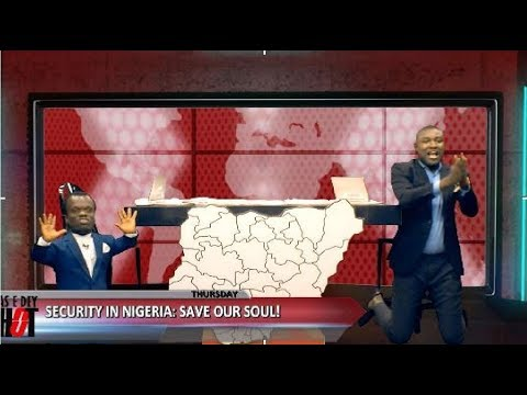 SECURITY IN NIGERIA: SAVE OUR SOUL! - AS E DEY HOT